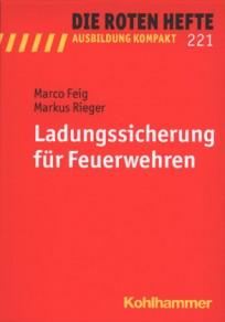 Die Roten Hefte, Ausbildung kompakt, Heft 221 - Ladungssicherung für Feuerwehren
