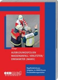 Ausbildungsfolien: Massenanfall Verletzter/Erkrankter (MANV)