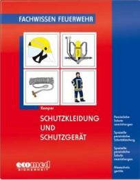 Fachwissen Feuerwehr: Schutzkleidung und Schutzgerät