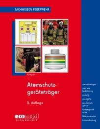 Fachwissen Feuerwehr: Atemschutzgeräteträger