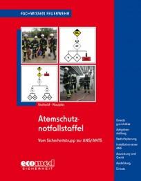 Fachwissen Feuerwehr: Atemschutznotfallstaffel