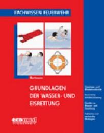 Fachwissen Feuerwehr: Grundlagen der Wasser- und Eisrettung