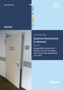 Baulicher Brandschutz im Bestand. Band 4