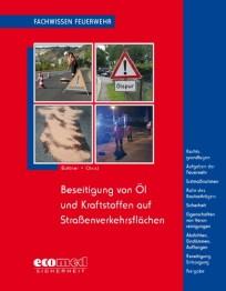Fachwissen Feuerwehr: Beseitigung von Öl und Kraftstoffen auf Straßenverkehrsflächen