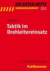 Die Roten Hefte, Ausbildung kompakt, Heft 201 - Taktik im Drehleitereinsatz