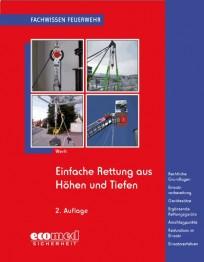 Fachwissen Feuerwehr: Einfache Rettung aus Höhen und Tiefen