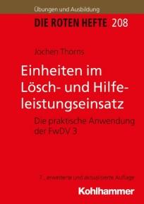 Die Roten Hefte, Ausbildung kompakt, Heft 208 - Einheiten im Lösch- und Hilfeleistungseinsatz