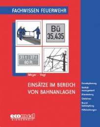 Fachwissen Feuerwehr: Einsätze im Bereich von Bahnanlagen
