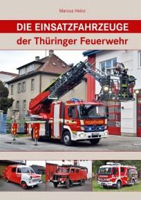 Die Einsatzfahrzeuge der Thüringer Feuerwehr
