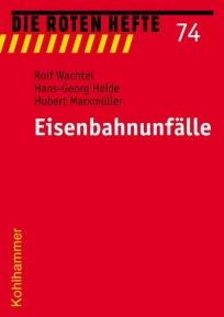 Die Roten Hefte, Heft 74 - Eisenbahnunfälle