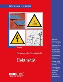 Fachwissen Feuerwehr: Gefahren der Einsatzstelle - Elektrizität