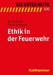 Die Roten Hefte, Heft 100 - Ethik in der Feuerwehr