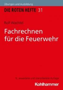 Die Roten Hefte, Heft 31 - Fachrechnen für die Feuerwehr