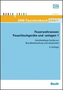 DIN-Taschenbuch 346/1. Feuerwehrwesen, Feuerlöschgeräte und -anlagen 1
