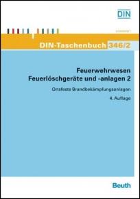 DIN-Taschenbuch 346/2. Feuerwehrwesen, Feuerlöschgeräte und -anlagen 2
