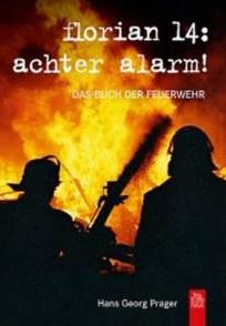 Florian 14: Achter Alarm !