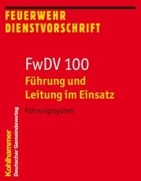 Feuerwehrdienstvorschrift FwDV 100 (ex 12/1)