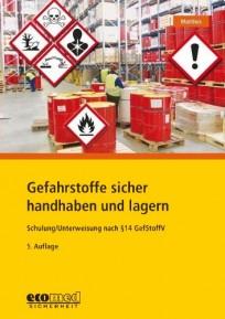 Gefahrstoffe sicher handhaben und lagern