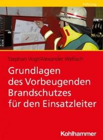 Grundlagen des Vorbeugenden Brandschutzes für den Einsatzleiter