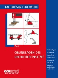 Fachwissen Feuerwehr: Grundlagen des Drehleitereinsatzes