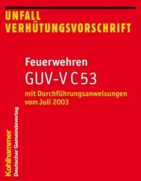 Unfallverhütungsvorschrift Feuerwehren GUV-VC 53