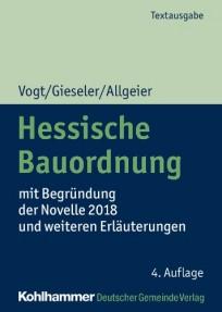 Hessische Bauordnung mit Begründung der Novelle 2018 und weiteren Erläuterungen
