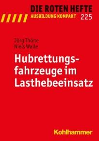 Die Roten Hefte, Ausbildung kompakt, Heft 225 - Hubrettungsfahrzeuge im Lasthebeeinsatz