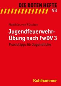 Die Roten Hefte, Heft 98 - Jugendfeuerwehr-Übung nach FwDV 3