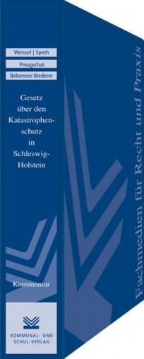 Gesetz über den Katastrophenschutz in Schleswig-Holstein (Landeskatastrophenschutzgesetz -LKatSG-) Kommentar