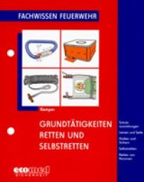 Fachwissen Feuerwehr: Grundtätigkeiten Retten und Selbstretten