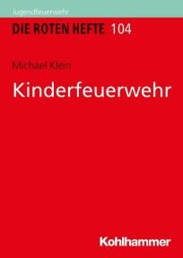 Die Roten Hefte, Heft 104 - Kinderfeuerwehr
