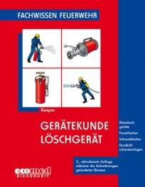 Fachwissen Feuerwehr: Gerätekunde Löschgerät