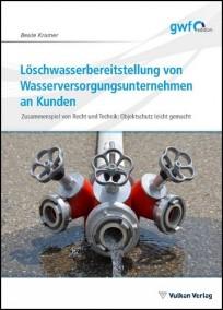 Löschwasserbereitstellung von Wasserversorgungsunternehmen an Kunden