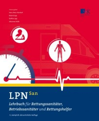 LPN San - Lehrbuch für Rettungssanitäter, Betriebssanitäter und Rettungshelfer