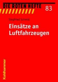 Die Roten Hefte, Heft 83 - Einsätze an Luftfahrzeugen