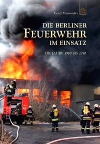 Die Berliner Feuerwehr im Einsatz