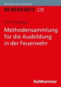 Die Roten Hefte, Ausbildung kompakt, Heft 228 - Methodensammlung für die Ausbildung in der Feuerwehr