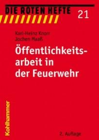 Die Roten Hefte, Heft 21 - Öffentlichkeitsarbeit in der Feuerwehr