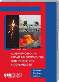 Ausbildungsfolien: Einsatz bei Photovoltaik-, Windenergie- und Biogasanlagen