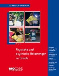 Fachwissen Feuerwehr: Physische und psychische Belastungen im Einsatz