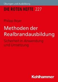 Die Roten Hefte, Ausbildung kompakt, Heft 227 - Methoden der Realbrandausbildung
