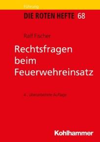 Die Roten Hefte, Heft 68 - Rechtsfragen beim Feuerwehreinsatz