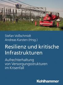 Resilienz und kritische Infrastrukturen