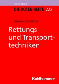Die Roten Hefte, Ausbildung kompakt, Heft 222 - Rettungs- und Transporttechniken