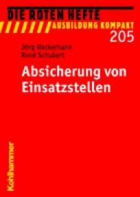 Die Roten Hefte, Ausbildung kompakt,  Heft 205 - Absicherung von Einsatzstellen