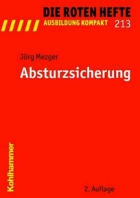 Die Roten Hefte, Ausbildung kompakt, Heft 213 - Absturzsicherung