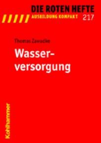 Die Roten Hefte, Ausbildung kompakt, Heft 217 - Wasserversorgung