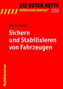 Die Roten Hefte, Ausbildung kompakt, Heft 220 - Sichern und Stabilisieren von Fahrzeugen