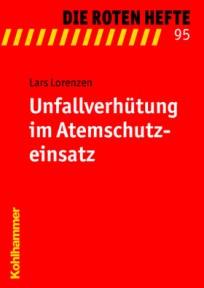 Die Roten Hefte, Heft 95 - Unfallverhütung im Atemschutzeinsatz