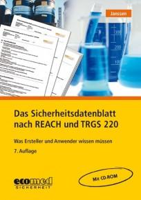 Das Sicherheitsdatenblatt nach REACH und TRGS 220